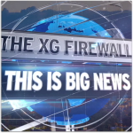 XG Firewall is Big News