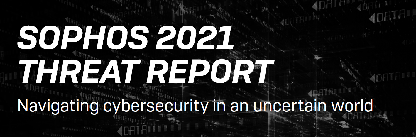 Sophos' 2021 threat report highlights a path forward