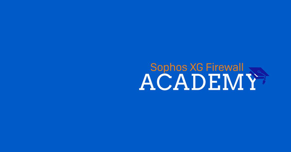 Sophos XG Firewall Academy 2021 – Registration now open!