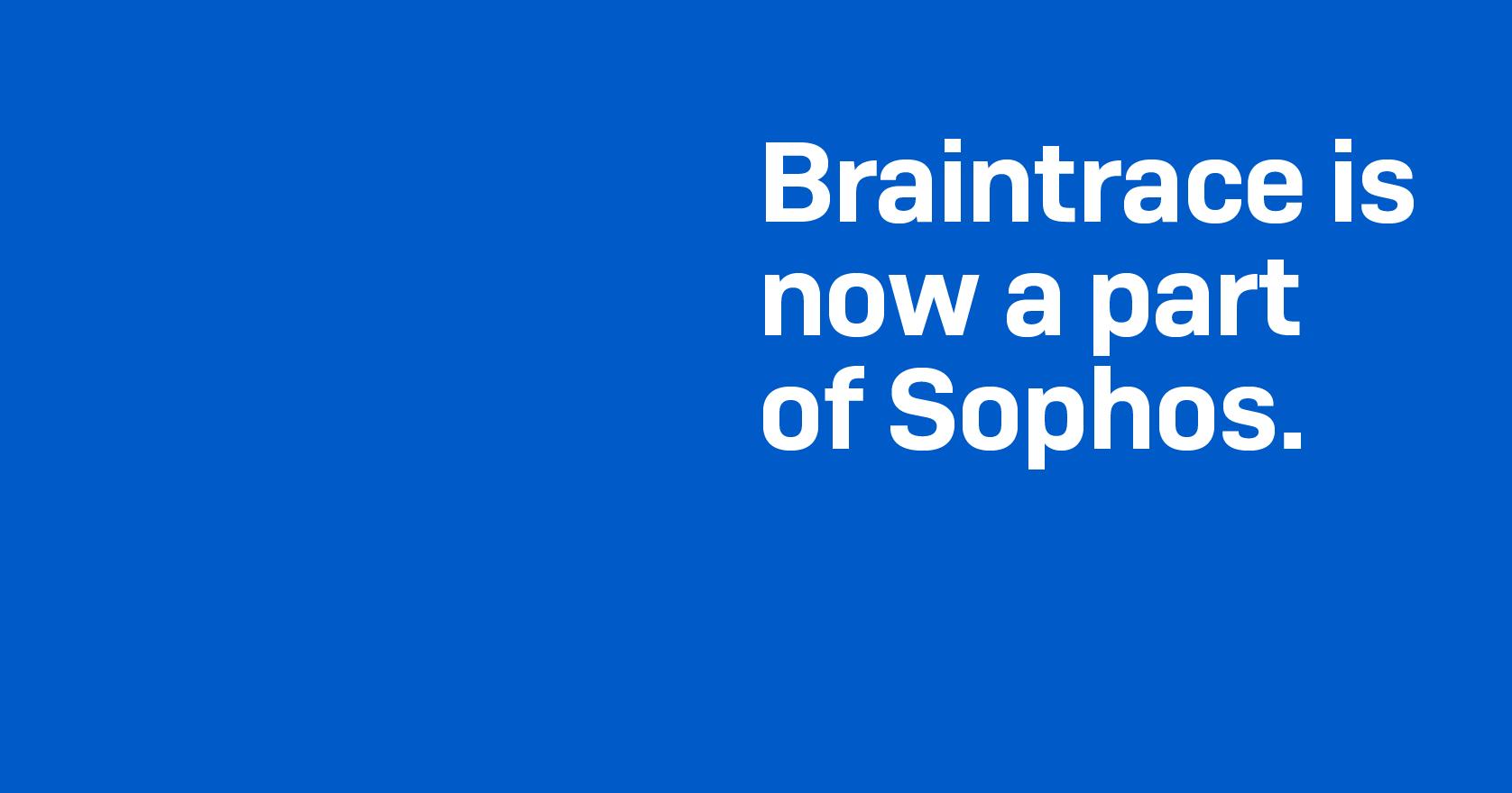 Sophos Acquires Braintrace