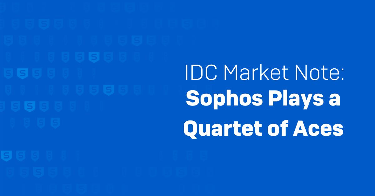 IDC Market Note: Sophos Plays a Quartet of Aces